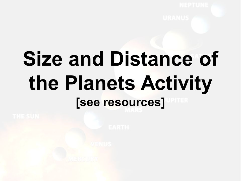 Size and Distance of the Planets Activity [see resources]